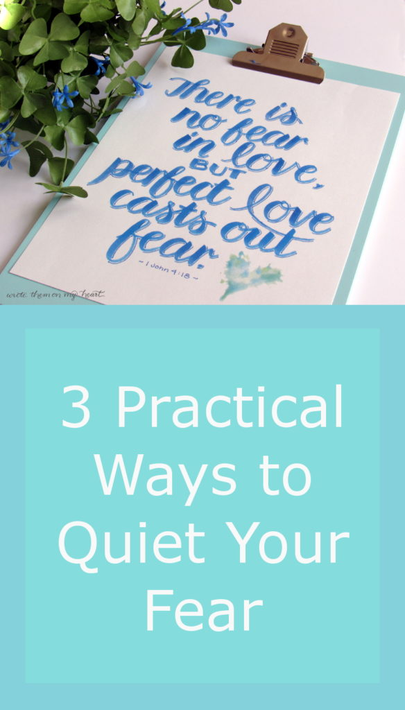 Find out 3 easy ways to quiet your fear using Bible verse 1 John 4:18.