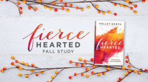 Fiercehearted Fall Study by Holley Gerth