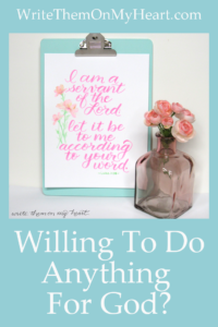 Mary was willing to do ANYTHING God asked (Luke 1:38). The book Anything by Jennie Allen reminds us: God is serious about us not loving anything more Him.