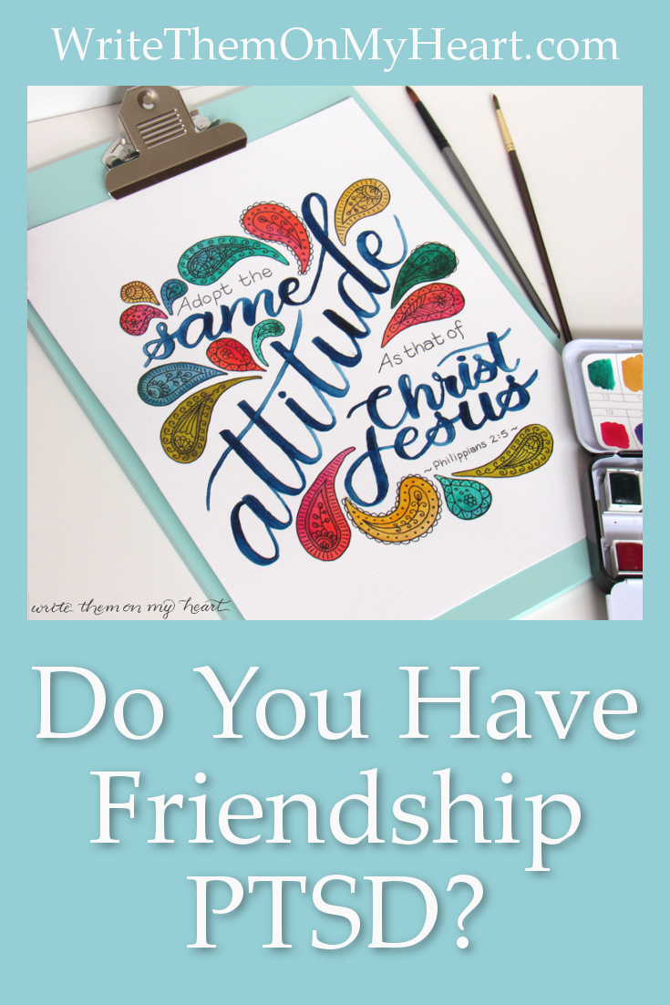 What should we do about Friendship PTSD? Philippians 2 gives us a clue. If anyone understands friendship betrayal,it's Jesus! Let's follow His lead.