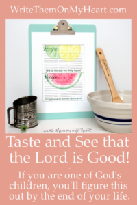 Psalm 34:8 Recipe Cards - You can know His goodness as certainly as you can taste and savor your favorite food. His default action is for your benefit.